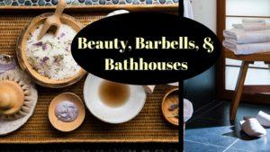 Beauty, Barbells & Bathhouses: Golden Door Spa