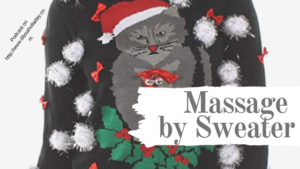 Massage by Cat Sweater! Christmas in July Feel Good Fashion & Relaxation