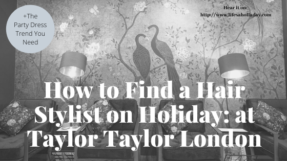 Hair Raising Holiday: Find a Stylist while Traveling & Party Dress Trend You Need Now
